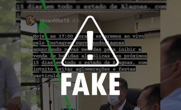 Mentiras do Zap: Renan Filho não fez publicação sobre proibição de venda de bebidas alcoólicas