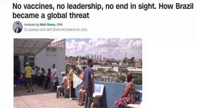 CNN americana diz que Brasil está sem vacinas, sem liderança e pandemia sem fim