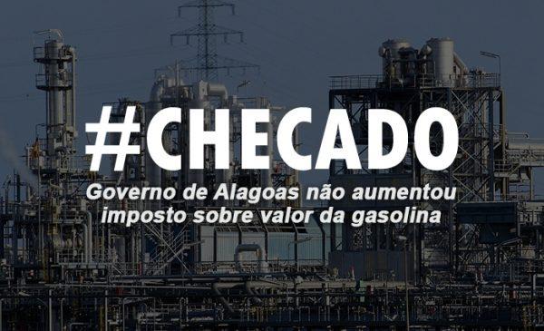 Governo de Alagoas NÃO aumentou imposto sobre valor da gasolina