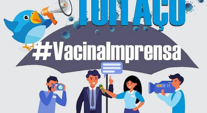 #VacinaImprensa: Profissionais de imprensa fazem tuitaço para cobrar vacinação