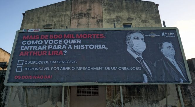 Outdoors em Alagoas pedem que Arthur Lira faça análise do impeachment de Bolsonaro